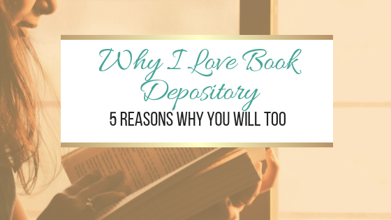 Why I Love Book Depository: 5 Reasons Why You Will Too