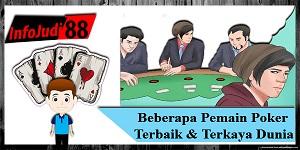 Beberapa Pemain Poker Terbaik dan Terkaya Dunia