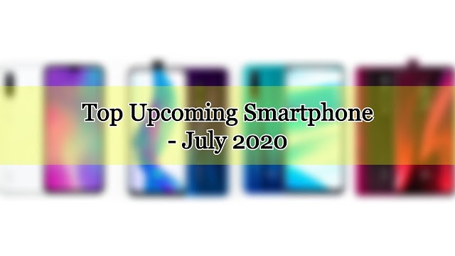 Upcoming Smartphone in India - July 2020