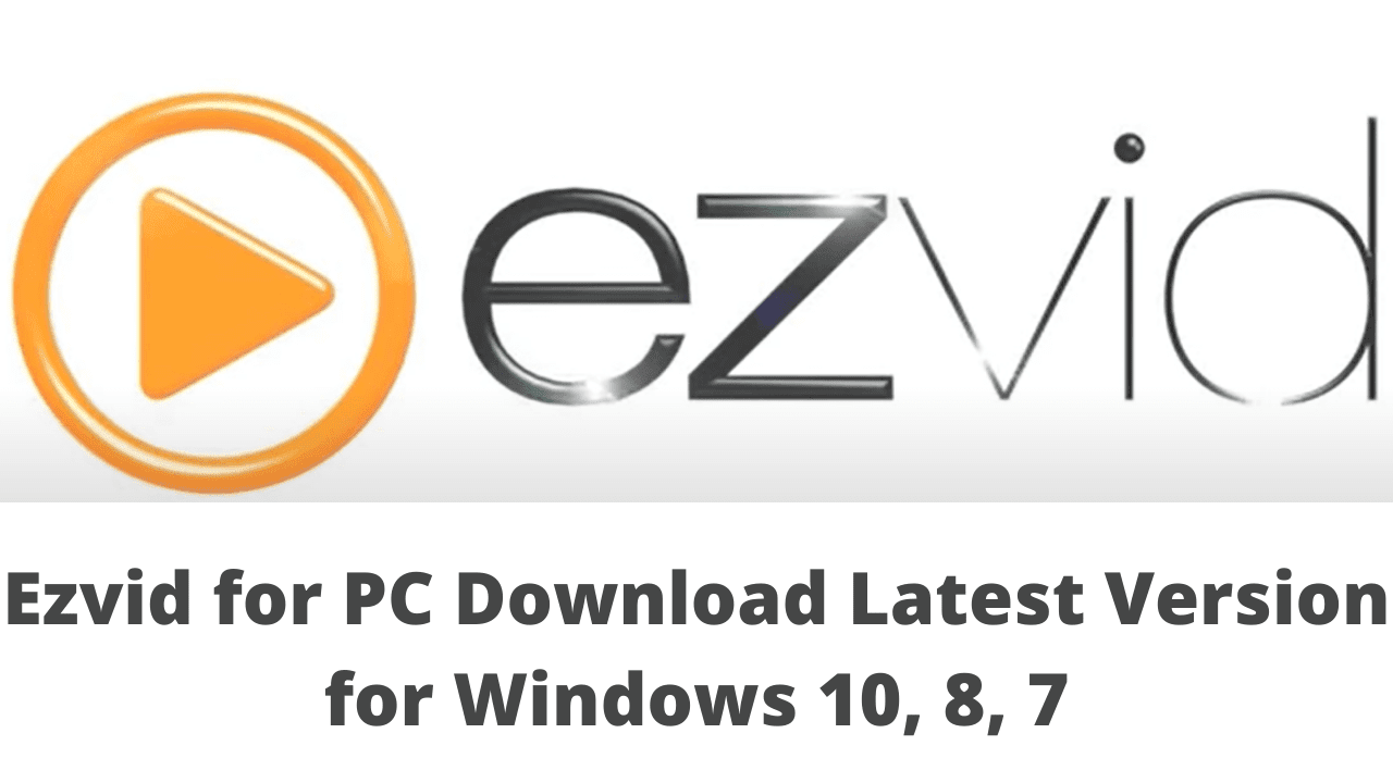 Ezvid for PC Download Latest Version for Windows 10, 8, 7