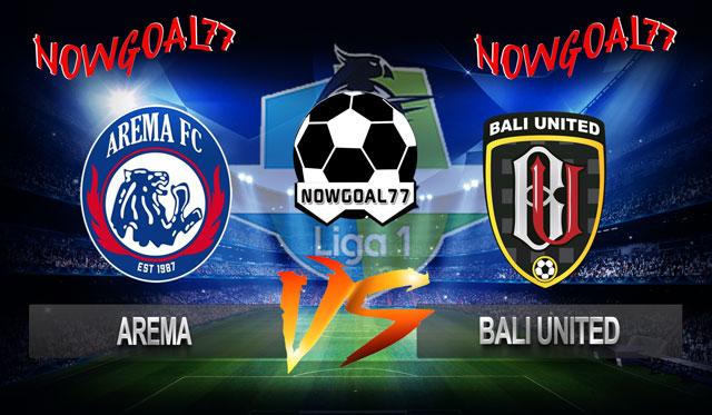 Prediksi Arema VS Bali United 20 Oktober 2018 - Now Goal