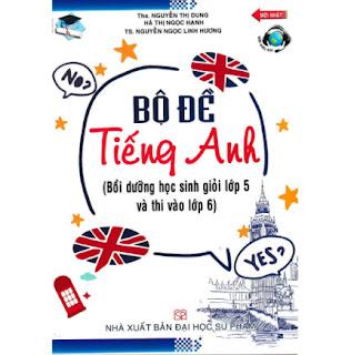 Bộ Đề Tiếng Anh Bồi Dưỡng Học Sinh Giỏi Lớp 5 Và Thi Vào Lớp 6 ebook PDF EPUB AWZ3 PRC MOBI