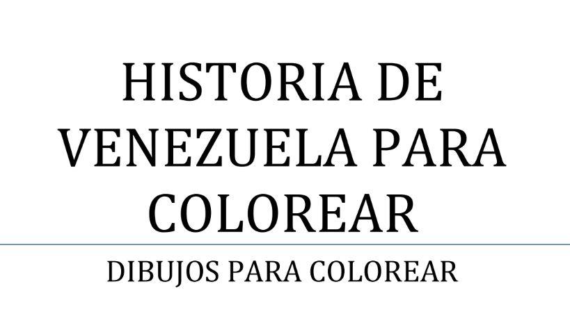 Dibujos Para Colorear De La Historia De Venezuela Colorear