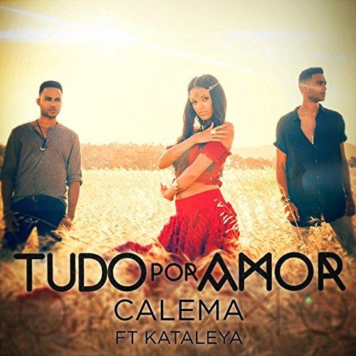 Calema feat. Kataleya ( Zouk 2k16 ) - Tudo Por Amor ( Mp3