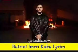 Butrint Imeri Kuku Lyrics
