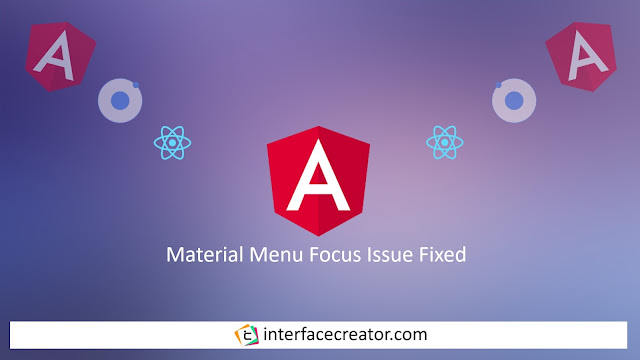 Material Menu Focus Issue Fixed,Material Menu,MatMenuModule,Focus Issue