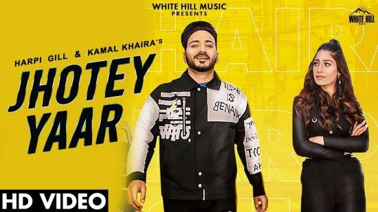 Jhotey Yaar Lyrics Harpi Gill X Kamal Khaira