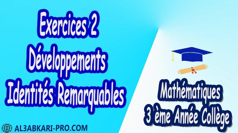Exercices 2 Développements - Identités Remarquables - 3 ème Année Collège BIOF 3AC pdf  Exercices Corrigé Développement factorisation et identités remarquables Mathématiques de 3 ème Année Collège BIOF 3AC pdf