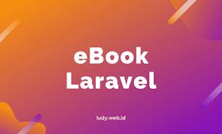Download eBook Belajar Laravel Gratis Dari Dasar Untuk Pemula