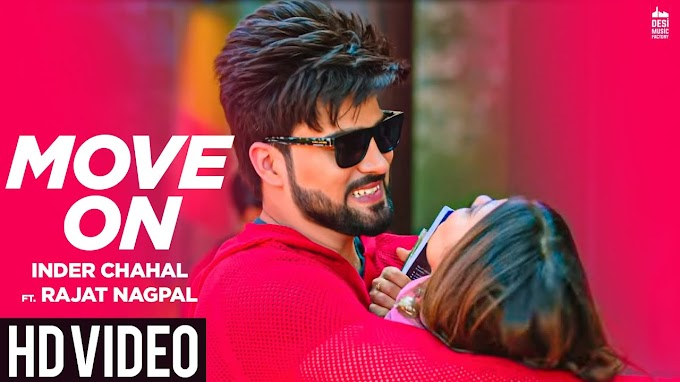 MOVE ON - Inder Chahal ft. Rajat Nagpal | Rana | Latest Punjabi Songs 2019