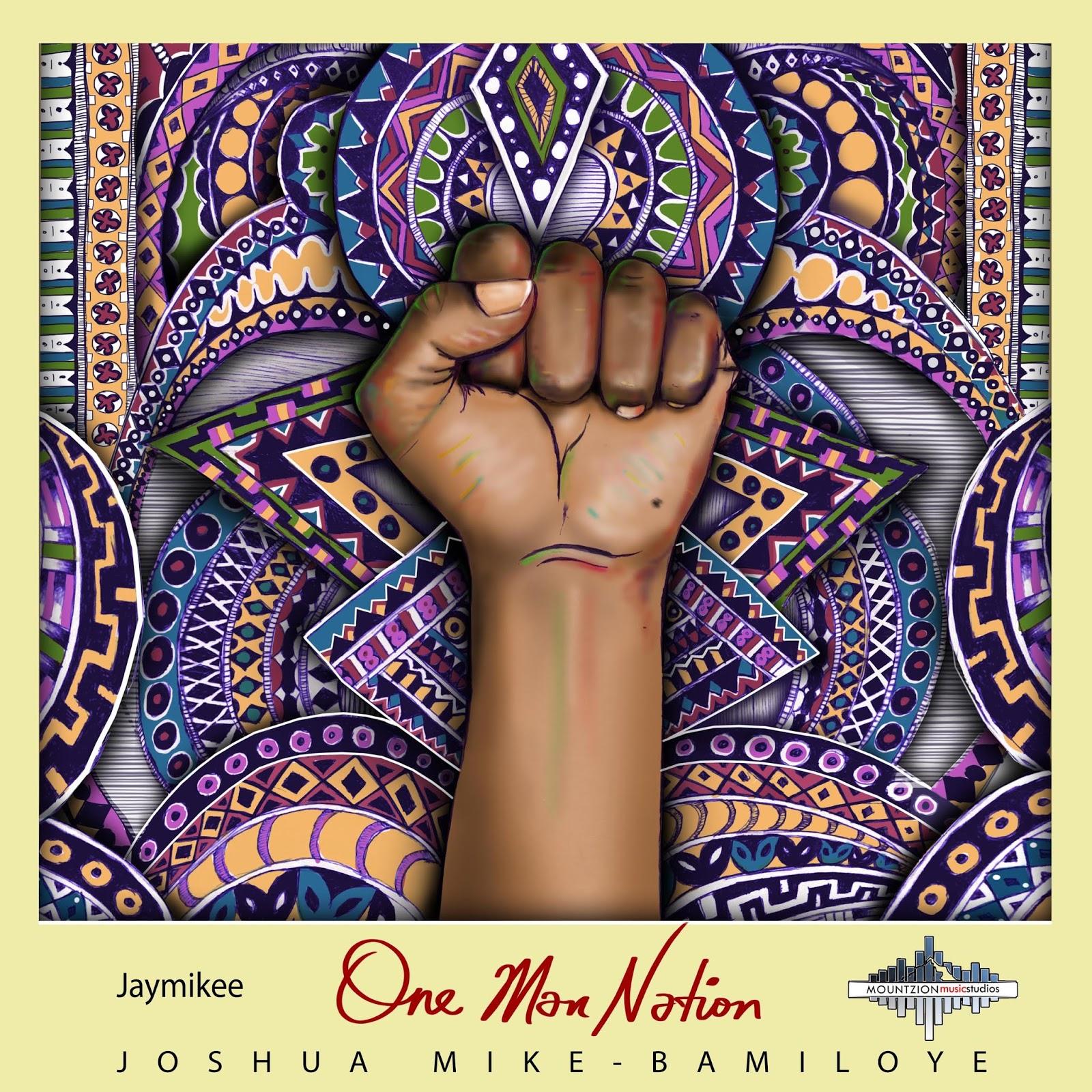 One Man Nation. Jay Mikee. Joshua Mike Bamiloye