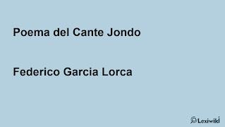 Poema del Cante JondoFederico Garcia Lorca