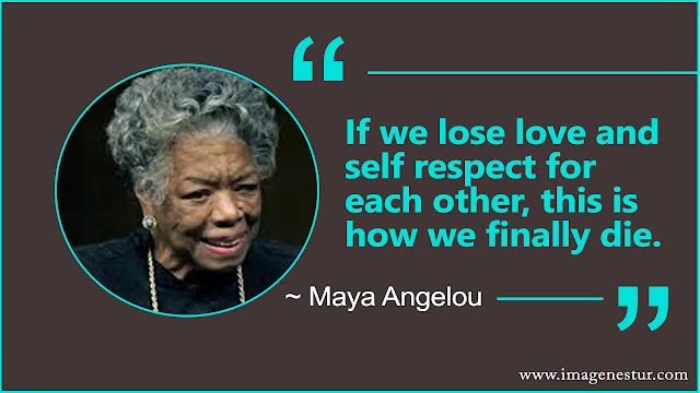 Maya Angelou Quotes about die