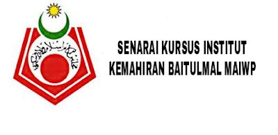 Senarai Kursus Institut Kemahiran Baitulmal (IKB) MAIWP 2019
