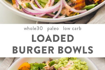 Burger Bowls (Paleo, Low Carb, Whole30)