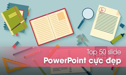 TOP 51 mẫu Slide PowerPoint đẹp phục vụ cho thuyết trình