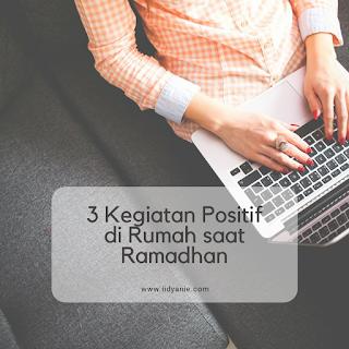 kegiatan positif di rumah selama bulan ramadhan