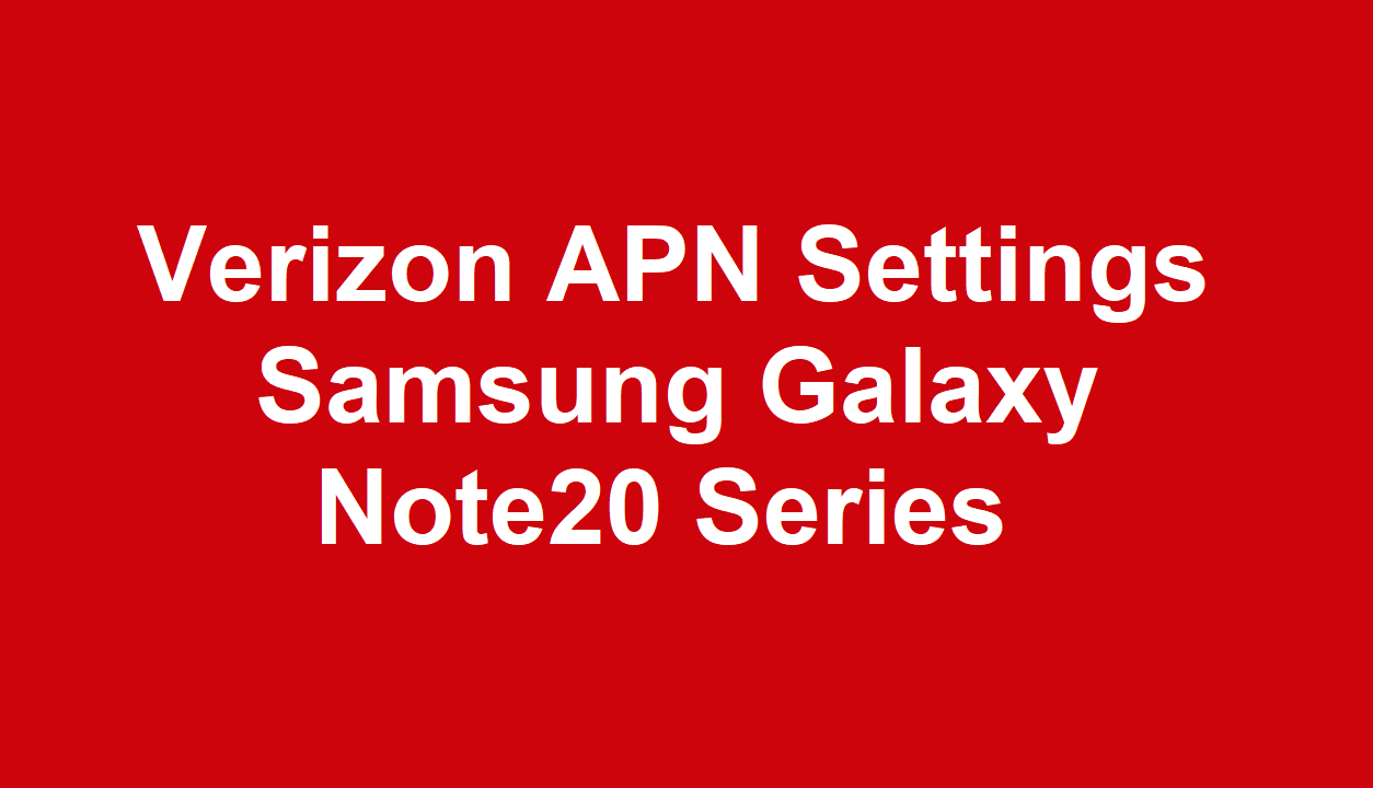 Verizon 5G APN Settings Samsung Galaxy Note20 & Note20 Ultra