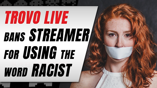 Trovo Live Banned a Streamer for using the word R*CIST!