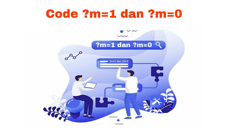 Cara Menghilangkan ?m=1 dan ?m=0 pada URL blogger
