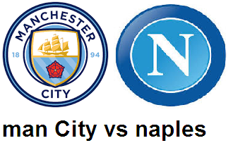 متى ميعاد تاريخ مباراة مانشستر سيتي ونابولي match naples vs manchester city aujourd'hui