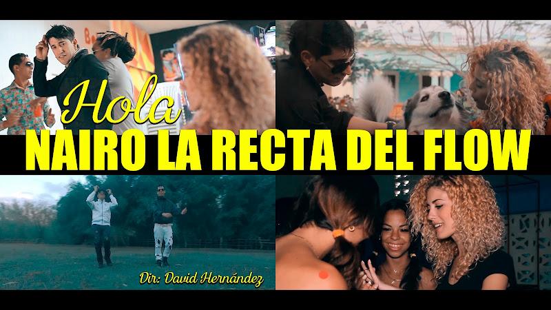Nairo La Recta del Flow - ¨Hola¨ - Videoclip - Director: David Hernández. Portal Del Vídeo Clip Cubano