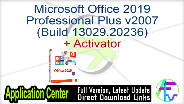 Microsoft Office 2019 Professional Plus v2007 (Build 13029.20236) + Activator