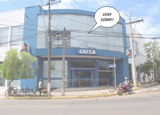 cef_sapiranga_rs_very_sorry