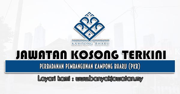 Jawatan Kosong 2021 di Perbadanan Pembangunan Kampong Bharu (PKB)