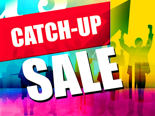 Catch up Sale May 13 to 15, 2016