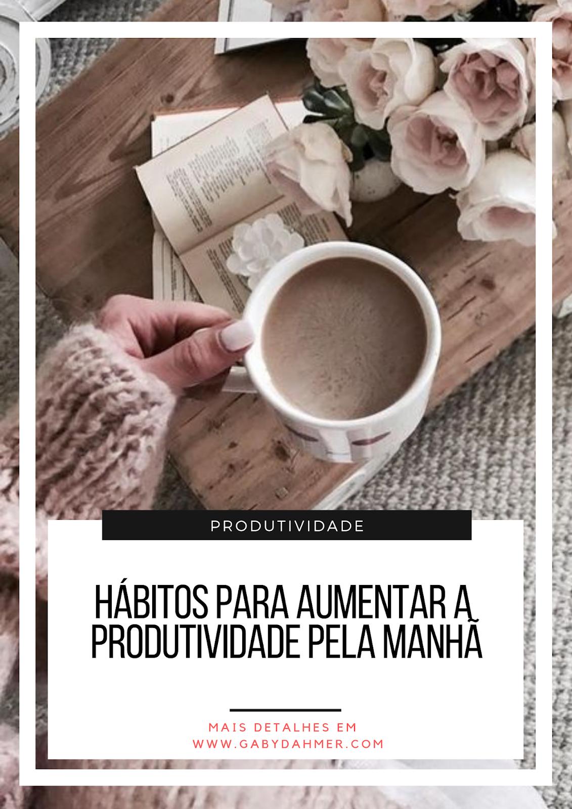 Hábitos saudáveis para ajudar a aumentar a produtividade pela manhã. Leia mais: