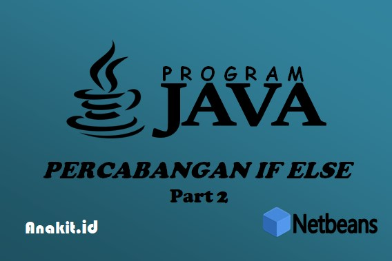 membuat contoh program java percabangan if else sederhana