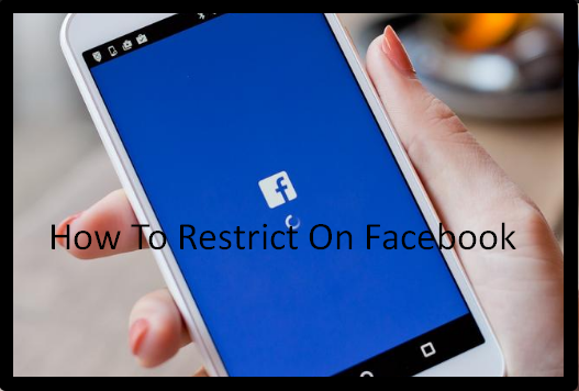 How To Restrict On Facebook