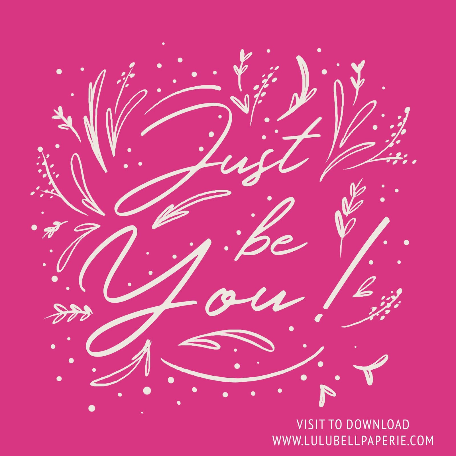"Free digital download ""Just Be You"" Hand-lettered Quote Art Print in hot pink and white, with hand drawn doodles"