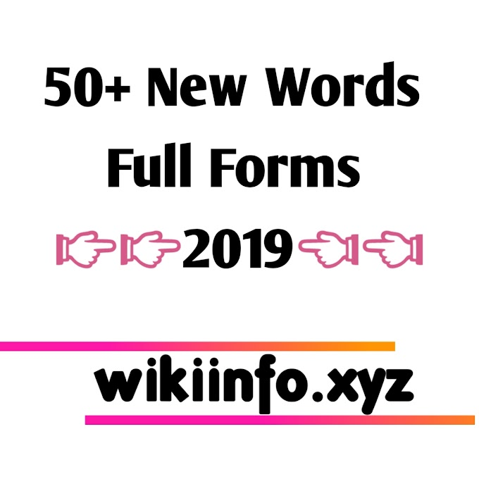 50+ New Words Full Forms 2019 | Full Forms Of Words 2019 | Full Forms List