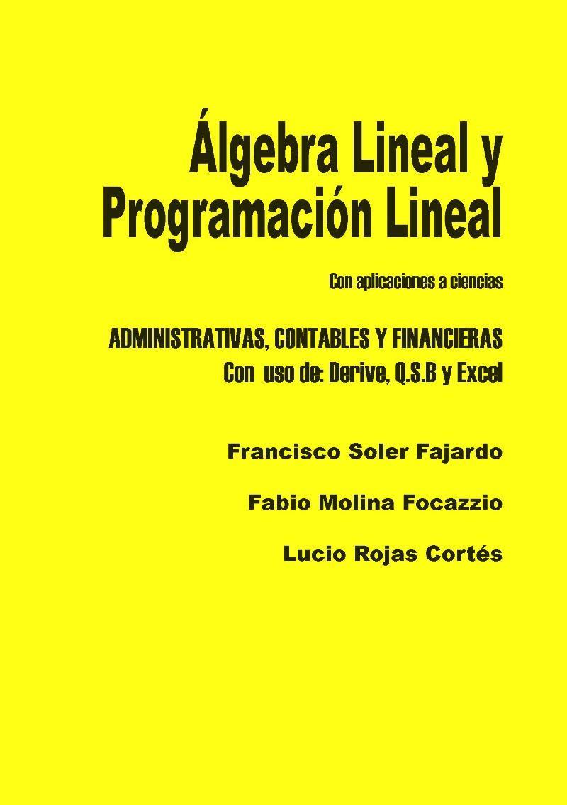 Álgebra Lineal y Programación Lineal – Francisco Soler Fajardo