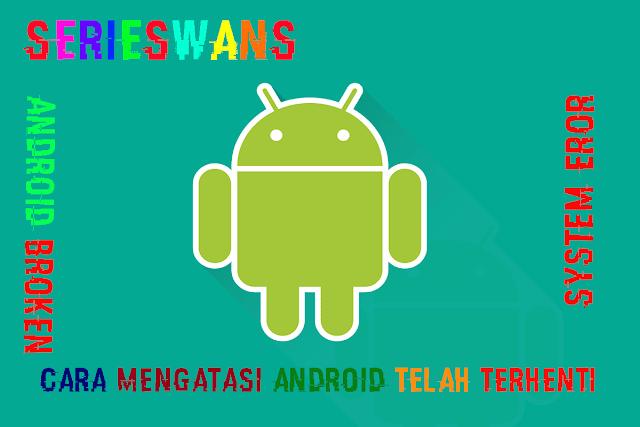 6 Tips Mengatasi Proses com.android.phone Berhenti di Hp Android