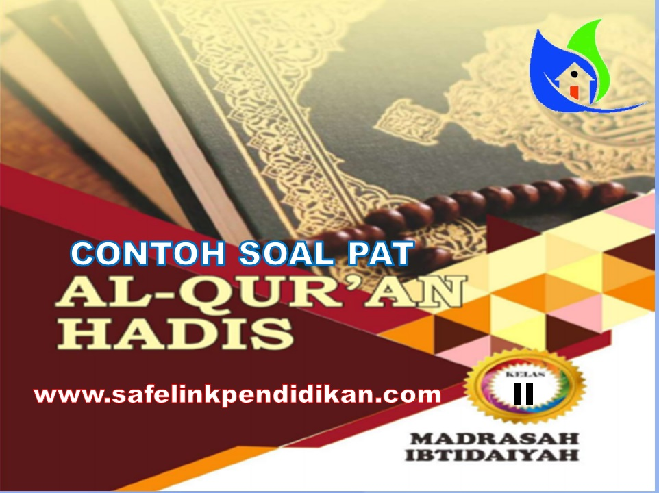 Contoh Soal PAT Al-Qur'an Hadis Kelas 2