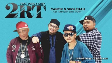 2RT ft. Ugho & Grey - Cantik & Sholehah