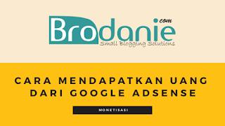 Cara Mendapatkan Uang Dari Google Adsense Secara Gratis