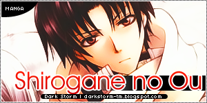 http://darkstorm-tm.blogspot.com/2014/07/shirogane-no-ou.html