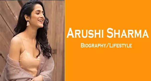 Arushi Sharma Biography, Age, Height, Weight, Boyfriend, Family, Wiki & More