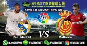 PREDIKSI REAL MADRID VS MALLORCA 25 JUNI 2020