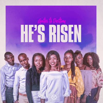 Gates To Destiny – He's Risen