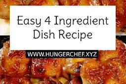 Easy 4 Ingredient Dish Recipe