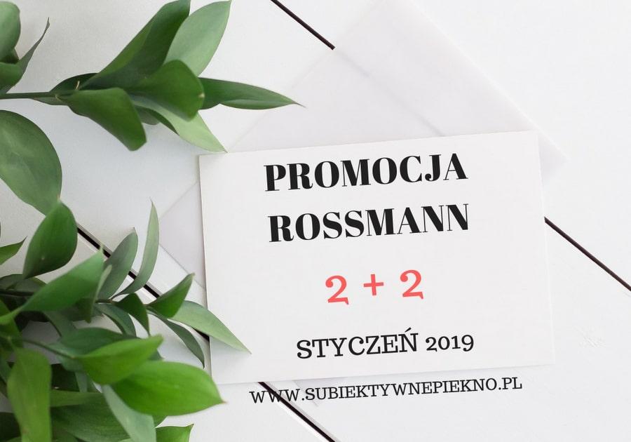 PROMOCJA ROSSMANN 2+2 STYCZEŃ 2019 | ZADBAJ O SIEBIE, ZADBAJ O NATURĘ