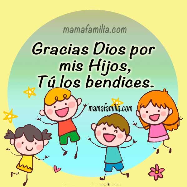 Oración de una madre por sus hijos, oración de gracias por los hijos, plegaria de una mamá, Dios bendice a mis hijos, frases cristianas por Mery Bracho