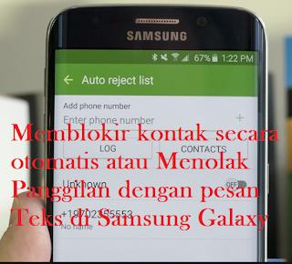 Cara Memblokir kontak secara otomatis atau Menolak Panggilan dengan pesan Teks di Samsung Galaxy, begini cara mudahnya