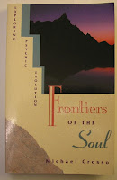 http://www.amazon.com/Frontiers-Soul-Exploring-Psychic-Evolution/dp/0835606767/ref=sr_1_1?s=books&ie=UTF8&qid=1457387572&sr=1-1&keywords=frontiers+of+the+soul+michael+grosso