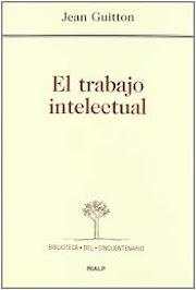 Un fragmento de 'El trabajo intelectual', de Jean Guitton